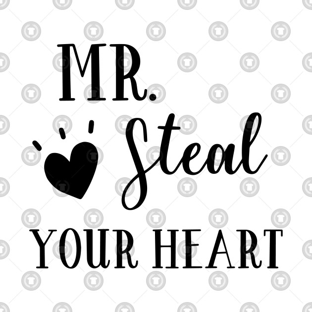 a07c61a7f Love Series: Mr. Steal Your Heart - Heart - Onesie   TeePublic