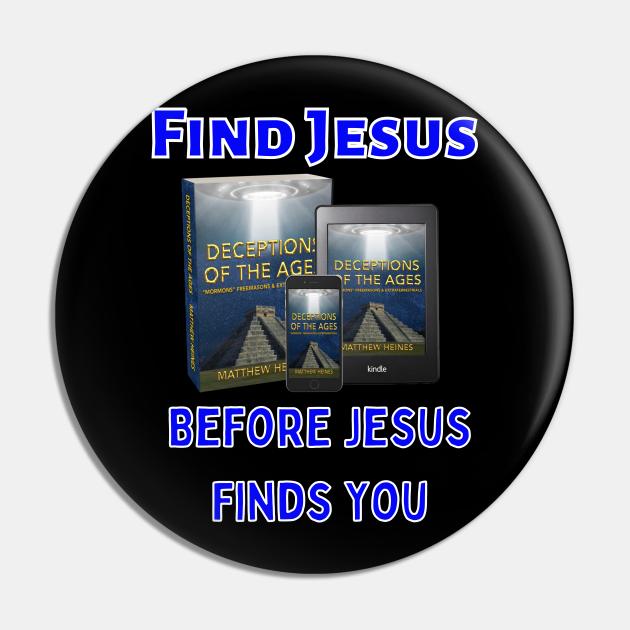 Find Jesus Before Jesus Finds You