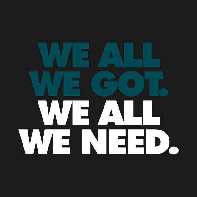 We All We Got, We All We Need Alt