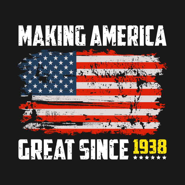 Making America Great Since 1938 80th Birthday T Shirt Gift