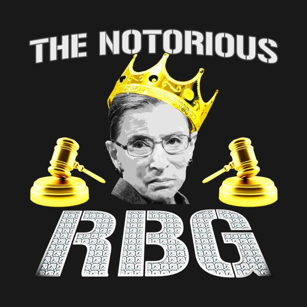 the notorious rbg ruth bader ginsburg ruth bader ginsburg t