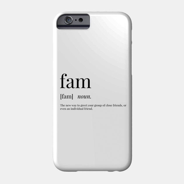 Fam definition fam phone case teepublic 2961438 0 m4hsunfo