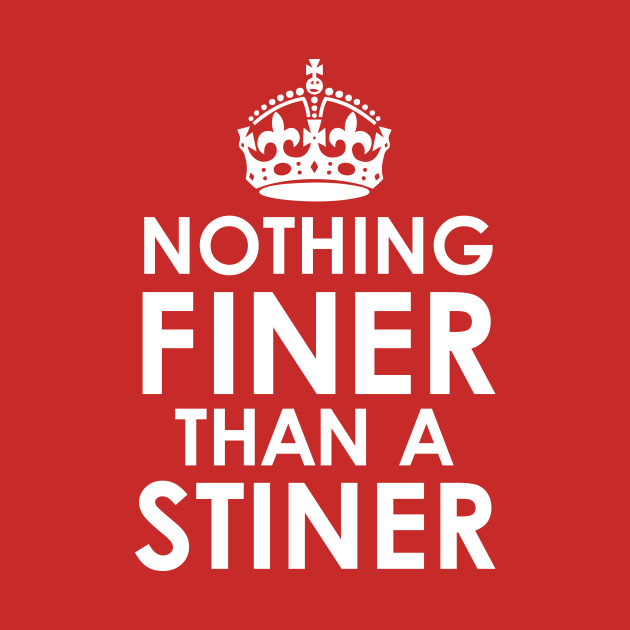 Nothing Finer Than A Stiner