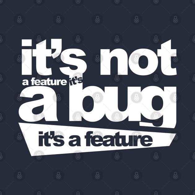 Programmer - It's not a bug