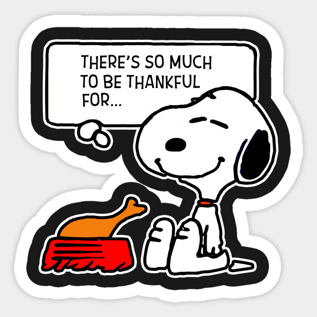 There Is So Much To Be Thankful For Snoopy There Is So Much To Be