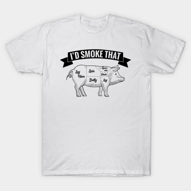 ffaba272 BBQ - Id Smoke That Pig - Grill Grilling - Bbq - T-Shirt | TeePublic