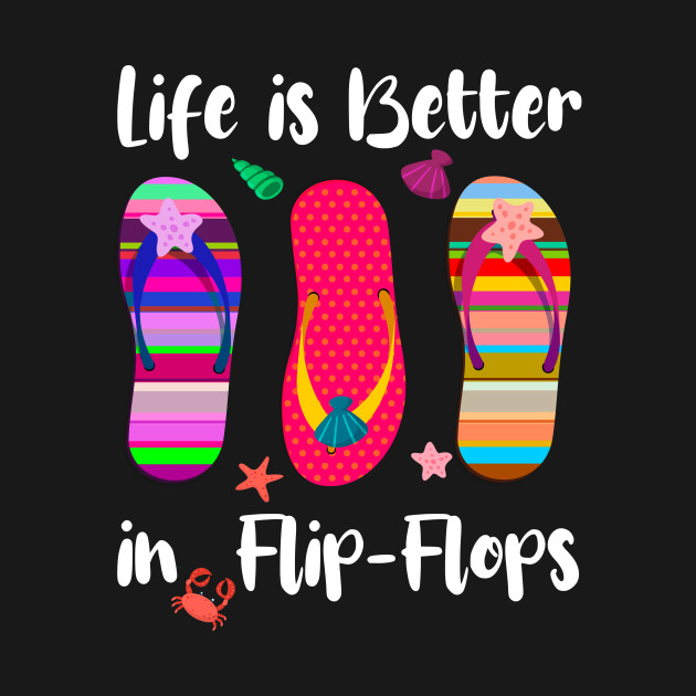 Life is better in Flip-Flops Tee Vacay Vacation Mode T-Shirt