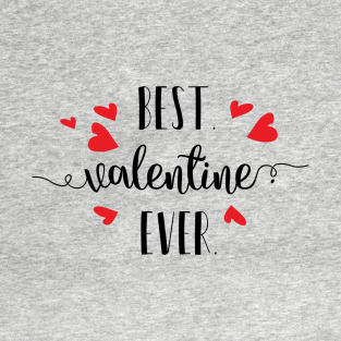 Best Valentine Ever T Shirt