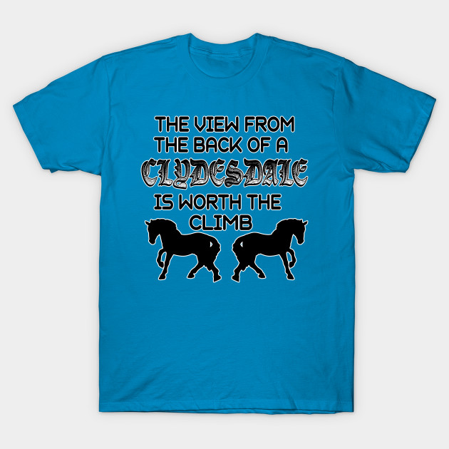 Clydesdale Equestrian Lover Gifts for Draft Horse Owners T-Shirt