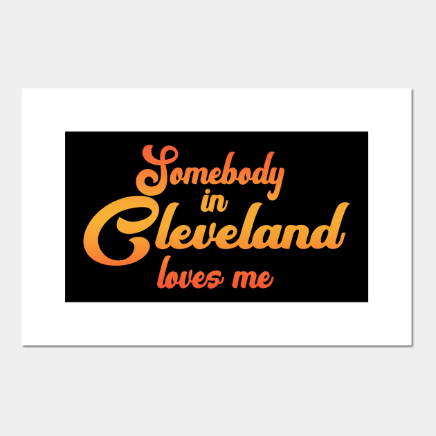 Somebody In Cleveland Loves Me