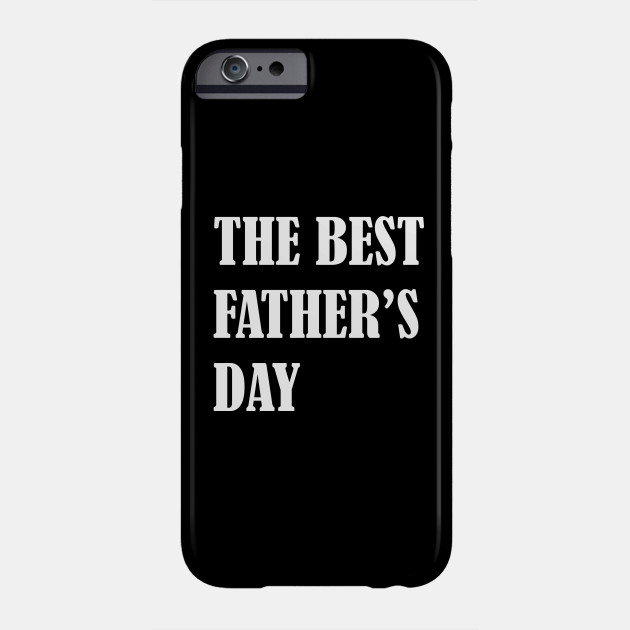 THE BEST FATHER'S DAY Phone Case