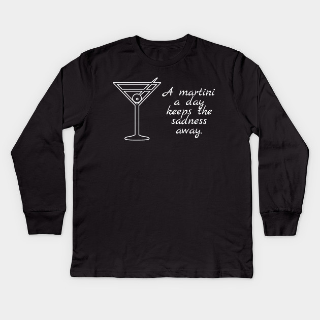 bb271978 A martini a day funny drinking alcohol - Martini - Kids Long Sleeve ...