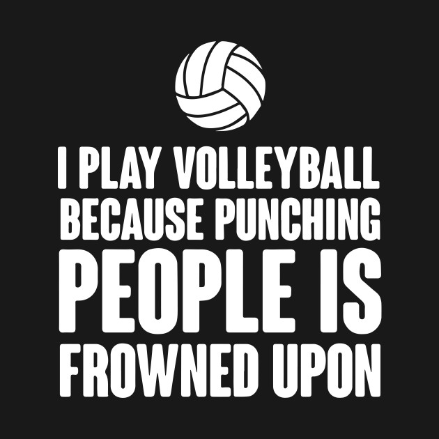 Funny Volleyball Quotes Funny Volleyball Lover Quotes Gift, Volleyball Loves T Shirt  Funny Volleyball Quotes