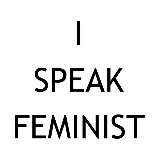 I Speak Feminist