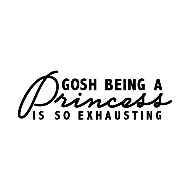 61369f842 Gosh Being A Princess Is So Exhausting - Being A Princess Is ...