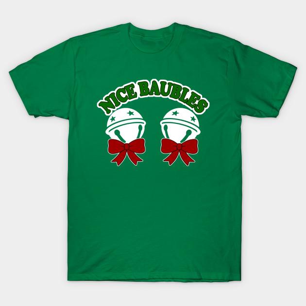 1bdb14e8 Nice Baubles Shirt - Offensive Christmas Shirts, If you love funny  christmas tshirts, inappropriate gifts, offensive christmas t-shirt,  offensive xmas T- ...