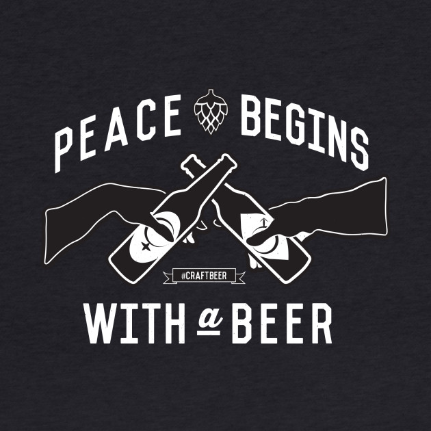 Peace Begins with a Beer