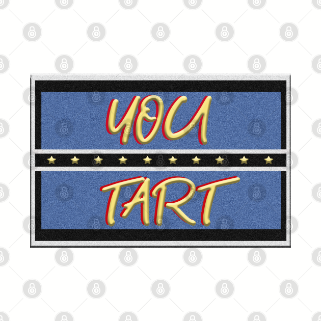 You Tart - Inspired by Only Fools and Horses