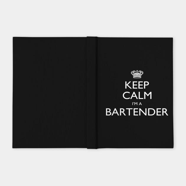 Keep Calm I'm A Bartender – T