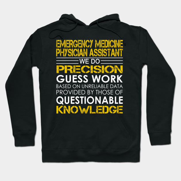 Hoodie Im an Emergency Physician Assistant