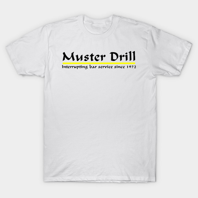 fe399858 Cruise Ship Muster Drill Funny - Cruise - T-Shirt | TeePublic