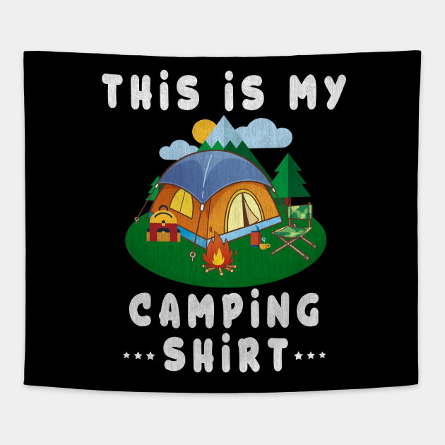 This Is My Camping Shirt Awesome Campers Men Women Kids Tee Tapestry