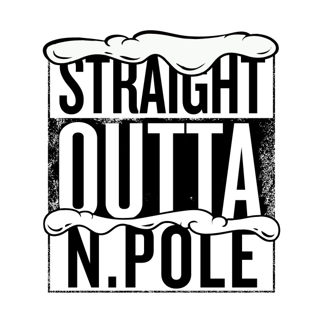 Straight Outta North Pole Christmas