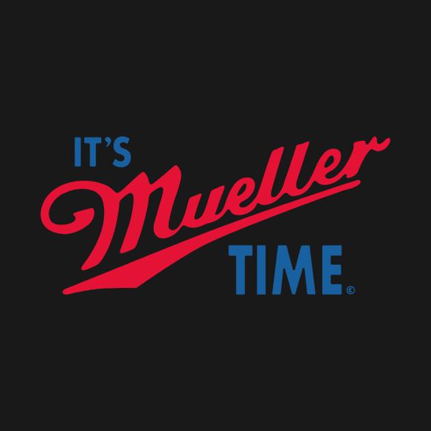 It's Mueller Time 2