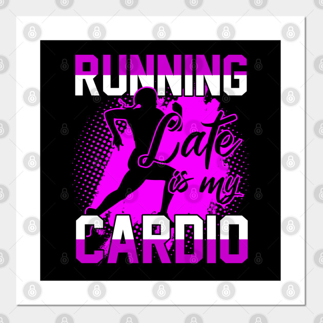 Funny Workout Quote Fitness Saying Running Late Running Runner Quotes Posters And Art Prints Teepublic