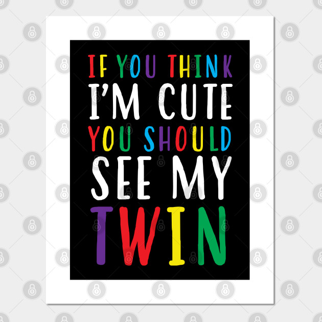 """Twins Baby bodysuits /""""If you think I/'m cute you should see my twin/"""" Gift"""
