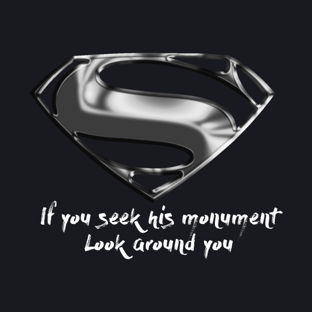 If you seek his monument