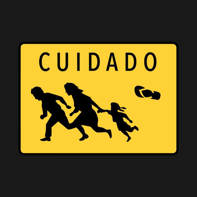 CUIDADO - LA CHANCLA