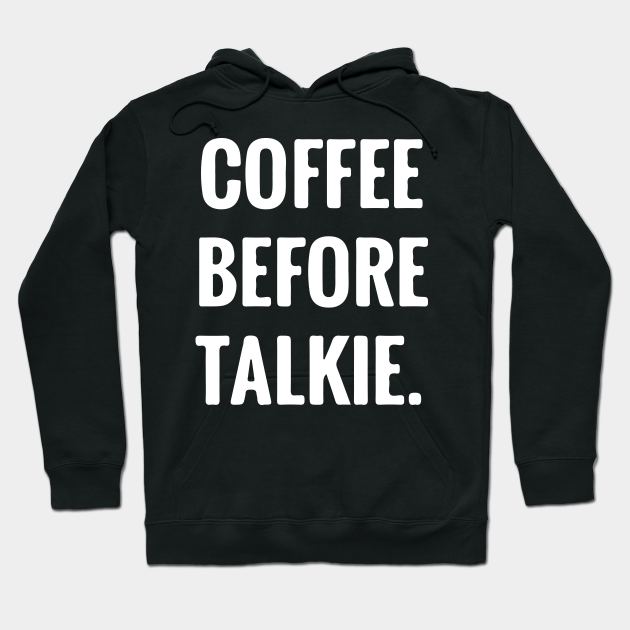 Funny Coffee Quotes Humor Quotes Gift Coffee Quotes Hoodie Teepublic