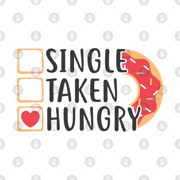 Single Taken Hungry Funny Doughnut Valentine's Day (Light Colors)