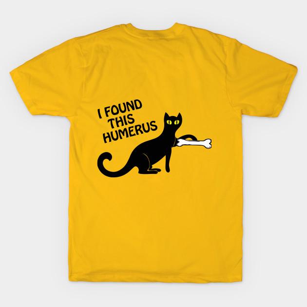 c4be3812b Funny Cat T-Shirt I Found This Humerus cats- Humourous Pun T-Shirt