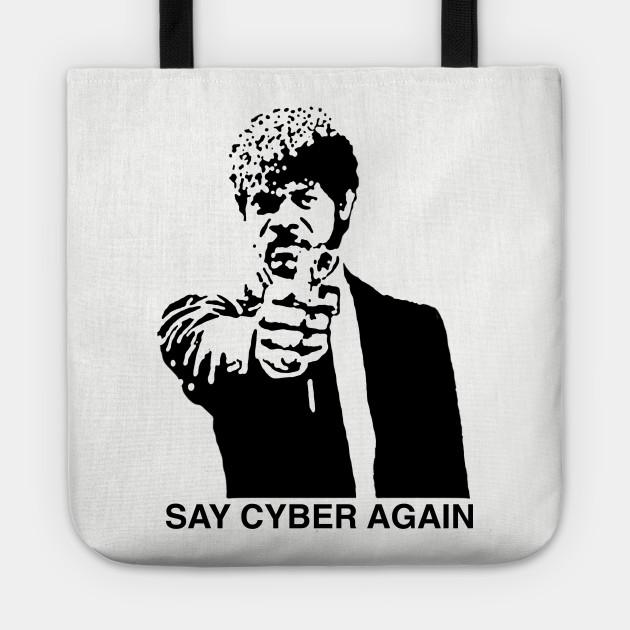 Say Cyber Again