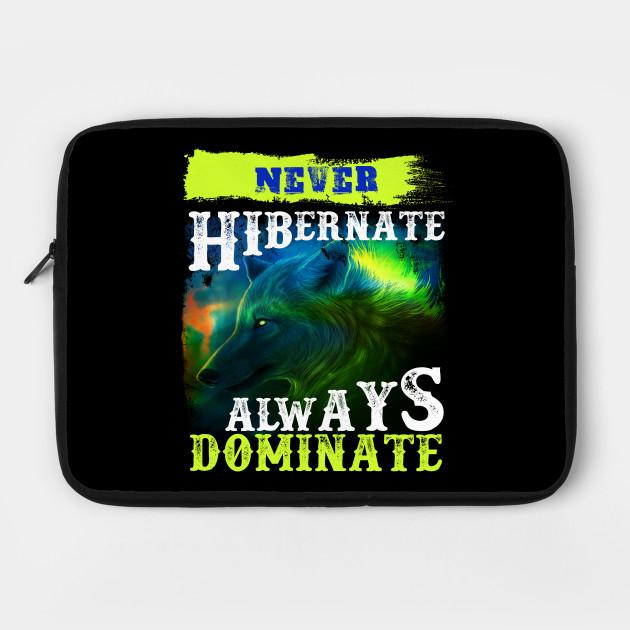 Never Hibernate - Hunting T Shirt, Funny Hunting Shirts, Hunting Gift