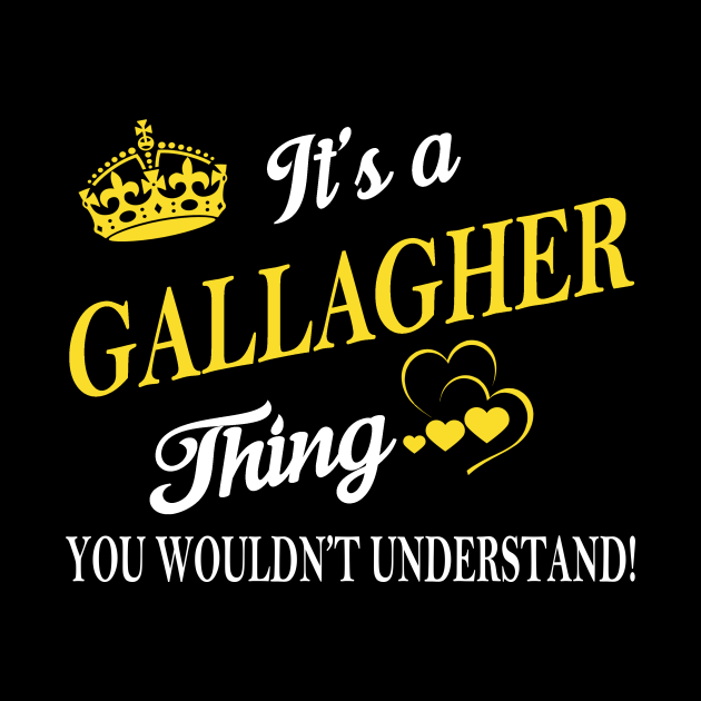 Its GALLAGHER Thing You Wouldnt Understand