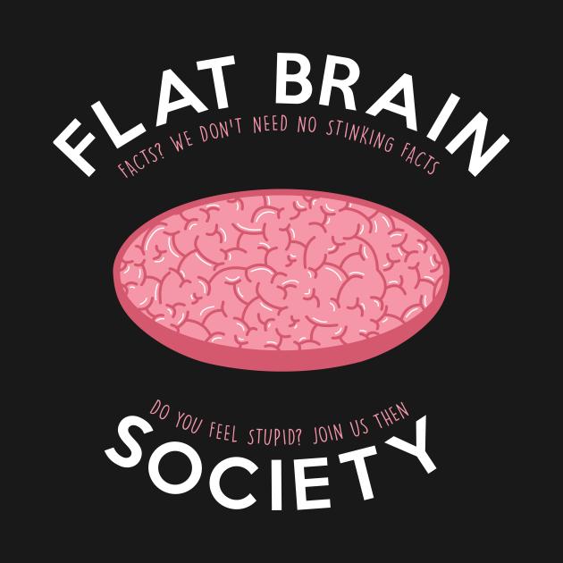 Flat brain society