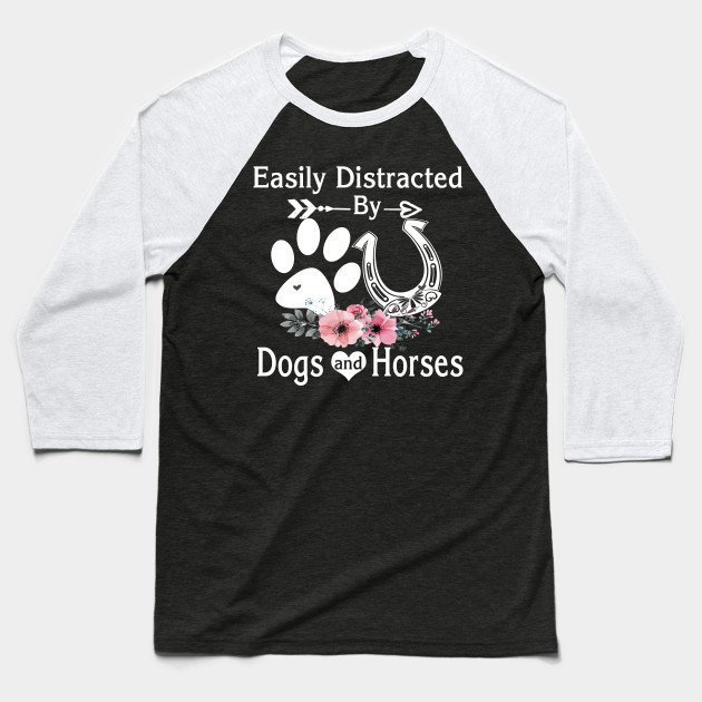 Easily Distracted By Dogs and Horses Women Kids Horse Girl Baseball T-Shirt