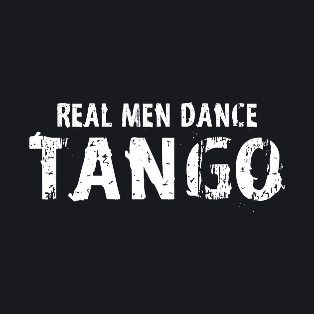 Real Men Dance Tango