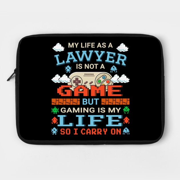 Lawyer Gamer Art Gaming Design Quote