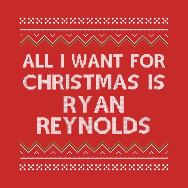 All I Want for Christmas is Ryan Reynolds