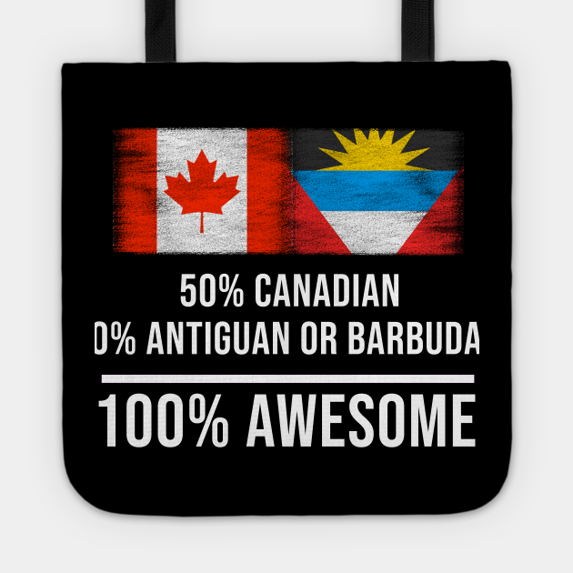 50% Canadian 50% Antiguan or Barbudan 100% Awesome - Gift for Antiguan or Barbudan Heritage From Antigua And Barbuda
