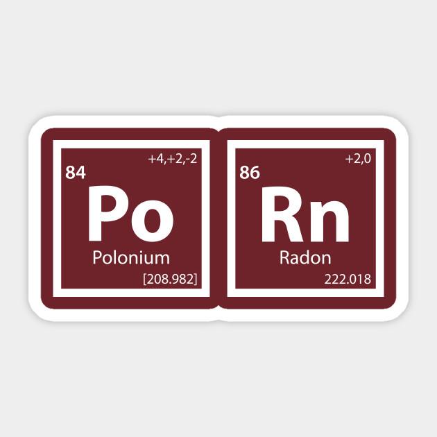 Porn (Po-Rn) Periodic Table - Periodic Spelling - Sticker | TeePublic