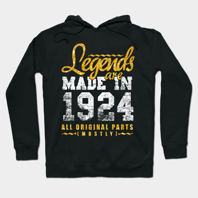 Legends Are Made In 1924 94 Years Old 94th B Day Gift Hoodie