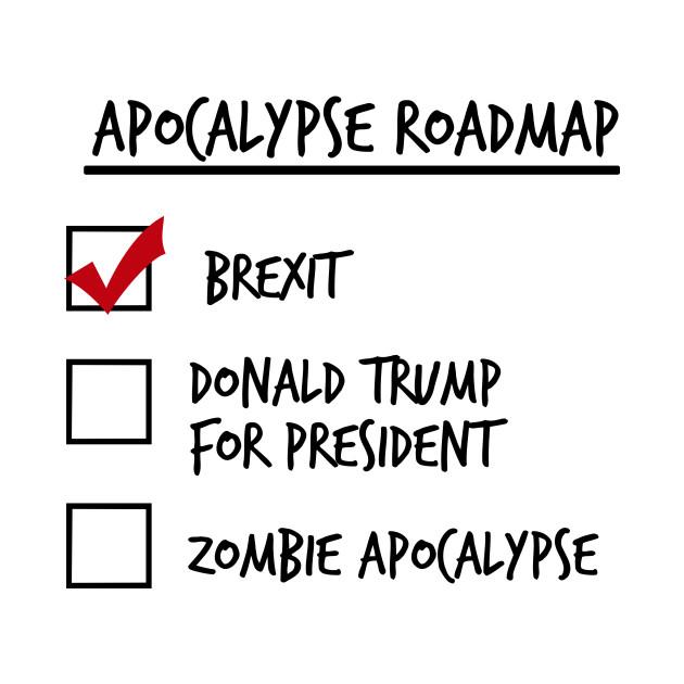 Apocalypse Roadmap (Brexit) T-Shirt