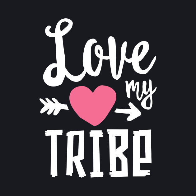 Love My Tribe Mom Mother Mama Family Kids Gift Happiness