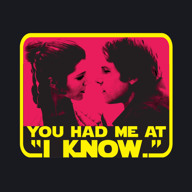 """You Had Me At """"I Know."""""""