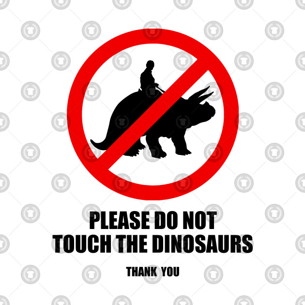 Triceratops Do Not Touch Dinosaurs Funny Warning